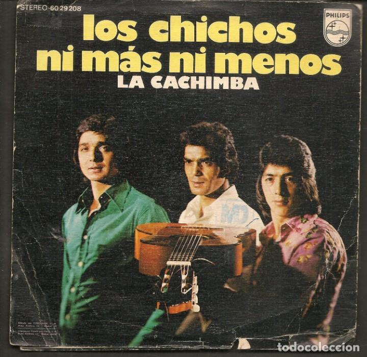 Discos de vinilo: DISCOS SINGLES VINILO: LOS CHICHOS. NI MÁS NI MENOS. (P/B72.C2) - Foto 2 - 219398227