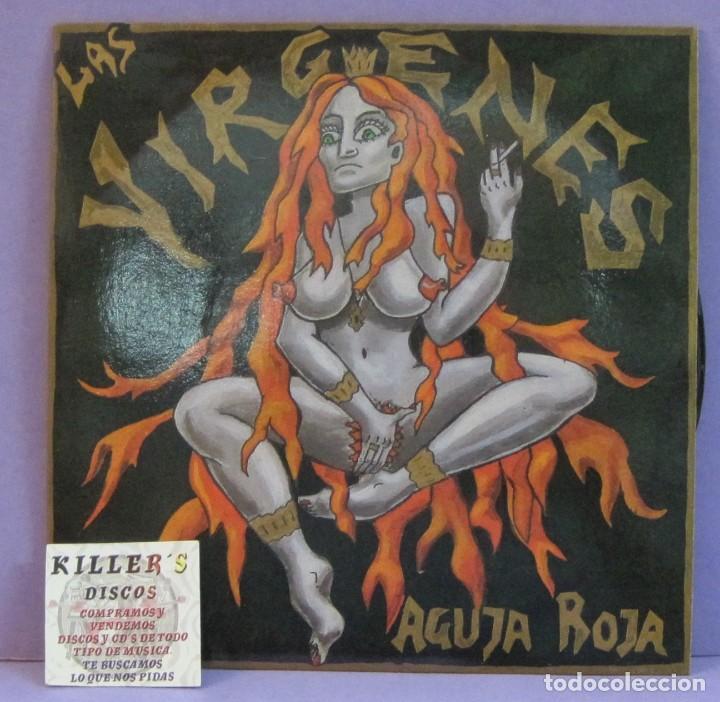 LAS VÍRGENES - AGUJA ROJA - SINGLE 7' (Música - Discos - Singles Vinilo - Grupos Españoles de los 90 a la actualidad)