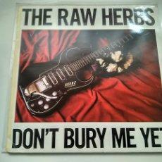 Discos de vinilo: MAXI SINGLE THE RAW HERBSD - DON'T BURY ME YET. MEDIUM COOL 1987. PERFECTO ESTADO.. Lote 219432986