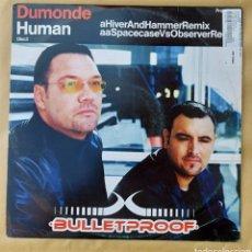Discos de vinilo: MAXI SINGLE DUMONDE HUMAN - BULLETPROOF. Lote 219443495