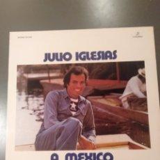 """Discos de vinilo: JULIO IGLESIAS """" A MÉXICO """" EDICIÓN ORIGINAL DEL '75. Lote 219446056"""