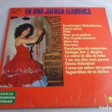 Discos de vinilo: LP EN UNA JUERGA FLAMENCA. FANDANGOS MALACITANOS. FUERA PENA. PIDE. FARRUCA.. Lote 219478298