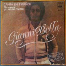 Disques de vinyle: GIANNI BELLA. CANTA EN ESPAÑOL. DE AMOR YA NO SE MUERE. SINGLE ESPAÑA. Lote 219481633