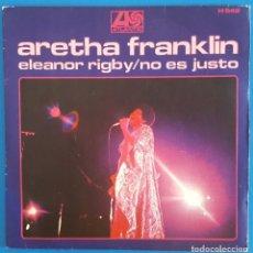 Discos de vinilo: SINGLE / ARETHA FRANKLIN, ELEANOR RIGBY, ATLANTIC ?– H 542, 1969. Lote 219483338
