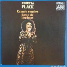 Discos de vinilo: SINGLE / ROBERTA FLACK, CUANDO SONRIES, ATLANTIC ?– HS 981, HISPAVOX, 1973. Lote 219484258
