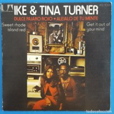 Discos de vinilo: SINGLE / IKE & TINE TURNER, DULCE PÁJARO ROJO, UNITED ARTISTS RECORDS 45-1091, 1974. Lote 219487297