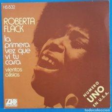Discos de vinilo: SINGLE / ROBERTA FLACK, LA PRIMERA VEZ QUE VI TU CARA, ATLANTIC ?– HS 832, HISPAVOX, 1972. Lote 219501582