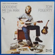 Discos de vinilo: SINGLE / TOM FOGERTY, GOODBYE MEDIA MAN, AMERICA RECORDS ?– M-20.210, FANTASY, 1971. Lote 219504588