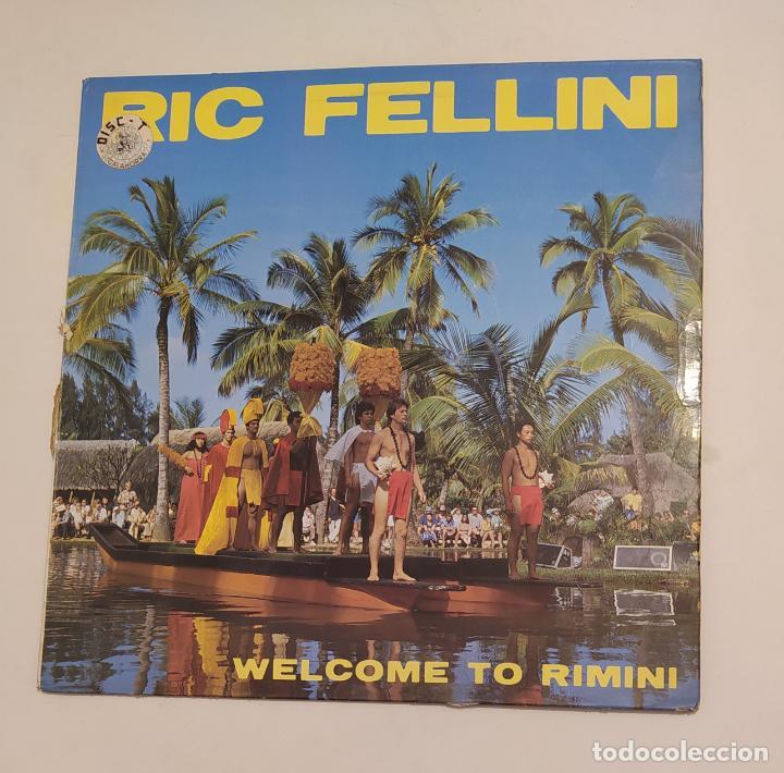 RIC FELLINI. - WELCOME TO RIMINI. TDKDA75 (Música - Discos de Vinilo - Maxi Singles - Canción Francesa e Italiana)