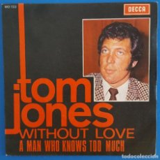Discos de vinilo: SINGLE / TOM JONES, WITHOUT LOVE, DECCA ?– MO 733, 1969. Lote 219585110
