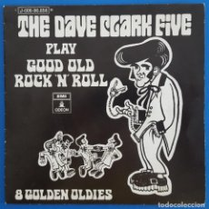 Discos de vinilo: SINGLE / THE DAVE CLARK FIVE, PLAY GOOD OLD ROCK 'N' ROLL, ODEON ?– 1 J 006-90.856 M, 1969. Lote 219611796