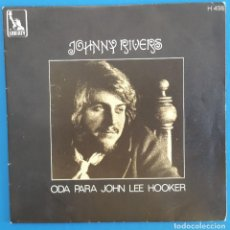 Discos de vinilo: SINGLE / JOHNNY RIVERS, ODA PARA JOHN LEE HOOKER, LIBERTY ?– H 498, HISPAVOX, 1969. Lote 219612721