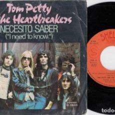 Disques de vinyle: TOM PETTY AND THE HEARTBREAKERS - I NEED TO KNOW - SINGLE DE VINILO EDICION ESPAÑOLA #. Lote 219684563
