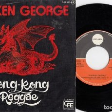 Dischi in vinile: CHICKEN GEORGE - HONG KONG REGGAE - SINGLE DE VINILO EDICION ESPAÑOLA #. Lote 219695053