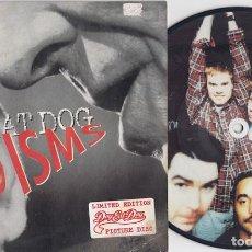 Discos de vinilo: DOG EAT DOG - ISMS - SINGLE DE VINILO PICTURE DISC HEAVY METAL #. Lote 219697593