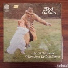 Discos de vinilo: ROD STEWART- AN OLD RAINCOAT- WON´T EVER LET YOU DOWN- PRIMERA EDICION ESPAÑOL 1970 - VERTIGO. Lote 219697863