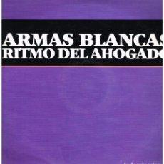 Discos de vinilo: ARMAS BLANCAS - RITMO DEL AHOGADO (2 VERSIONES) / ARMAS BLANCAS - MAXISINGLE 1985. Lote 219825471