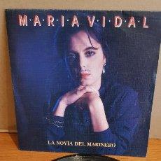 Discos de vinilo: MARIA VIDAL / LA NOVIA DEL MARINERO / SINGLE-PROMO - ZAFIRO-1989 / MBC. ***/***. Lote 219849538