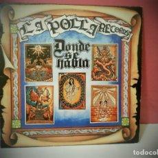 Discos de vinilo: DISCO VINILO LA POLLA RECORDS DONDE SE HABLA. Lote 219876871