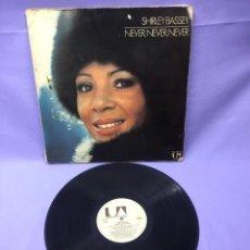 Discos de vinilo: LP SHIRLEY BASSEY-- NEVER, NEVER, NEVER --MADRID 1973. Lote 219879267