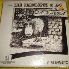 Discos de vinilo: THE FARNLOPEZ & A-O. LA KABRA / FRENNETIC. MAXI-SINGLE. PROTO, 1993. SPAIN (#). Lote 219894447