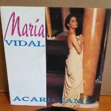 Discos de vinilo: MARÍA VIDAL / ACARICIAME / SINGLE-PROMO - ZAFIRO-1993 / MBC. ***/***. Lote 219977915
