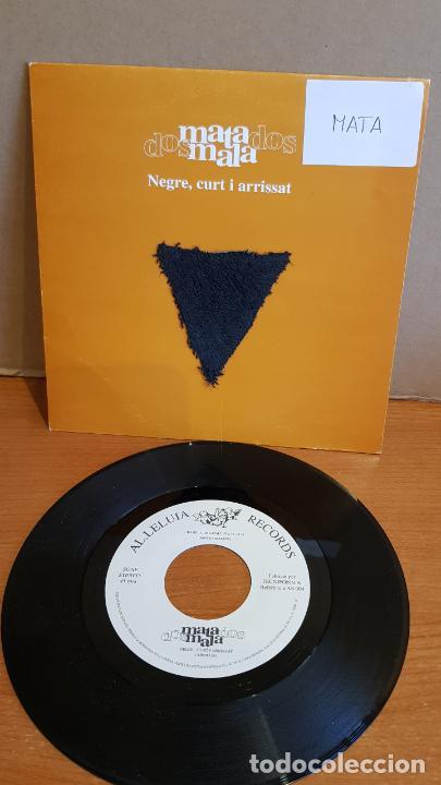 DOS MATAMALA DOS / NEGRE CURT I ARRISSAT / SINGLE - AL·LELUIA RECORDS-1993 / SOLO 1 CARA. **** (Música - Discos - Singles Vinilo - Grupos Españoles de los 90 a la actualidad)