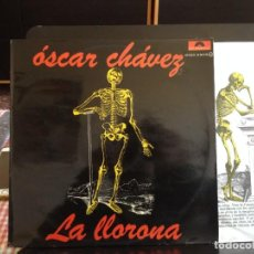 Discos de vinilo: ÓSCAR CHÁVEZ - LA LLORONA LP (LATIN, FOLK / ALBUM VINYL LP SPAIN 1977 POLIDOR. NM-NM. Lote 220076748