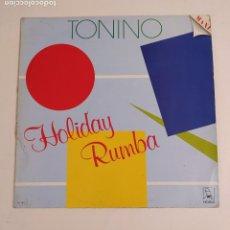 Discos de vinilo: TONINO. HOLIDAY RUMBA. MAXI SINGLE. TDKDA76. Lote 220078910