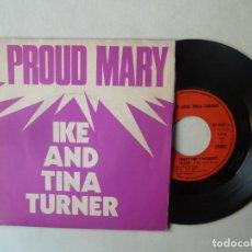 Discos de vinilo: PROUD MARY IKE Y TINA TURNER SINGLE VINILO LIBERTY. Lote 220090166