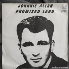 Discos de vinilo: JOHNNIE ALLAN - PROMISED LAND / PETE FOWLER - ONE HEART ONE SONG. SINGLE EDICIÓN ESPAÑOLA. Lote 220104177