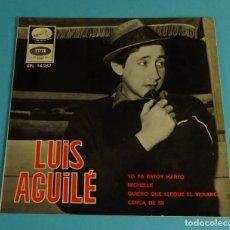 Discos de vinilo: LUIS AGUILÉ. YO YA ESTOY HARTO. MICHELLE. QUIERO QUE LLEGUE EL VERANO. CERCA DE MÍ. 1966. Lote 220108358