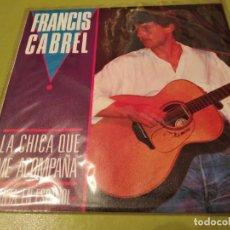 Disques de vinyle: FRANCIS CABREL, LA CHICA QUE ME ACOMPAÑA. Lote 220122888