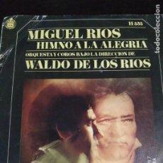 Discos de vinilo: DISCO SINGLE MIGUEL DE LOS RIOS HIMNO A LA ALEGRIA, HISPAVOX. Lote 220136080