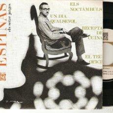 """Discos de vinilo: JOSEP MARIA ESPINAS 7"""" SPAIN 45 SINGLE VINILO EP 1966 ELS NOCTAMBULS+3 ELS SETZE JUTGES CANÇO CATALÀ. Lote 220259407"""