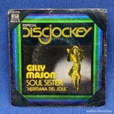 Discos de vinilo: SINGLE ESPECIAL DISCJOCKEY - GILLY MASON - SOUL SISTER - HERMANA DEL SOUL - ESPAÑA 1977. Lote 220264393