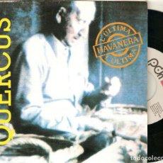 "Discos de vinilo: QUERCUS 7"" SPAIN 45 SINGLE VINILO 1993 L´ULTIMA HAVANERA POP FOLK CANÇO CATALANA POP EN CATALÀ PROMO. Lote 220281211"