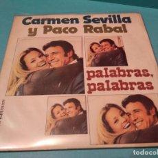 Discos de vinil: CARMEN SEVILLA - CON LA VOZ DE PACO RABAL - PALABRAS, PALABRAS - SG SPAIN 1973. Lote 220289825
