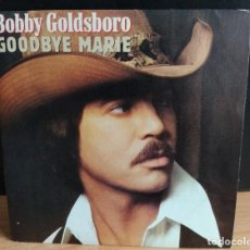 "Discos de vinilo: BOBBY GOLDSBORO - GOODBYE MARIE (1980,ES) (CURB RECORDS) (7"") (D:NM). Lote 220294540"