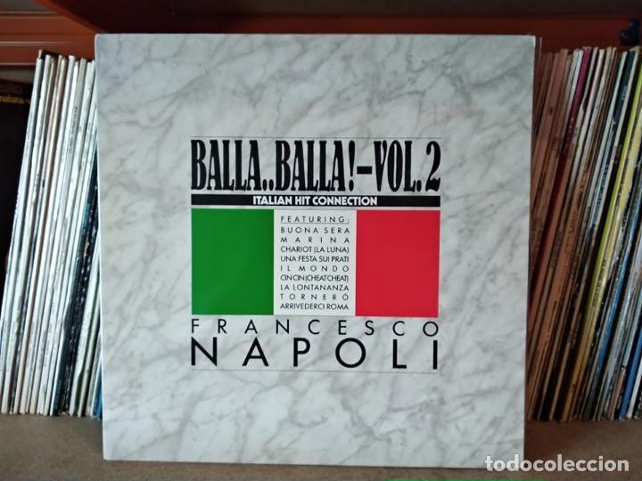 FRANCESCO NAPOLI - BALLA..BALLA ! - VOL. 2 - ITALIAN HIT COLLECTION (Música - Discos de Vinilo - Maxi Singles - Canción Francesa e Italiana)