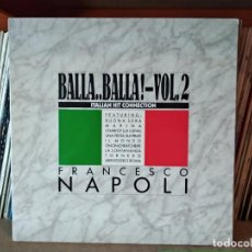 Discos de vinilo: FRANCESCO NAPOLI - BALLA..BALLA ! - VOL. 2 - ITALIAN HIT COLLECTION. Lote 220355435