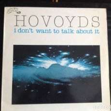 Discos de vinilo: HOVOYDS - I DON'T WANT TO TALK ABOUT IT / 12' VINYL MADE IN ITALY CRASH DS 010 - 1990.. Lote 220361248