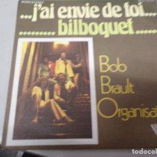 Discos de vinilo: J'AI ENVIE DE TOI - BIBLIOQUET - BOB BRAULT ORGANISATION. Lote 220365558