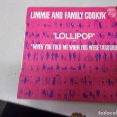 Discos de vinilo: LIMMIE ABD FAMILY COOKIN - LOLLIPOP - WHEN YOU TOLD ME WHEN YOU WERE THROUGH. Lote 220365772