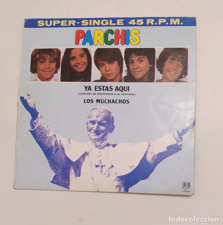 PARCHIS: YA ESTÁS AQUÍ + LOS MUCHACHOS. MAXI SINGLE. TDKDA77 (Música - Discos de Vinilo - Maxi Singles - Música Infantil)