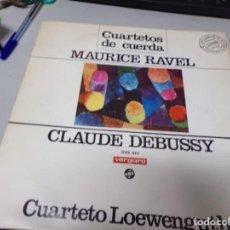 Discos de vinilo: CUARTETO DE CUERDA - MAURICE RAVEL , CLAUDE DEBUSSY. Lote 220367142