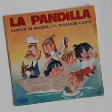 Discos de vinilo: (SEVILLA) SINGLE LA PANDILLA. CAPITÁN DE MADERA. 1970. Lote 220368681