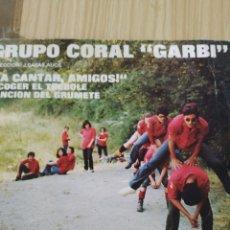 Discos de vinilo: GRUPO CORAL GARBÍ, 1975, FIRMADO, 7 PULGADAS. Lote 220370066