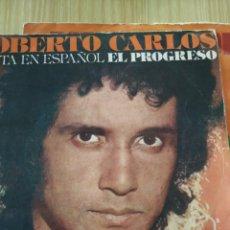 Discos de vinilo: ROBERTO CARLOS , EL PROGRESO, 7 PULGADAS. Lote 220473213