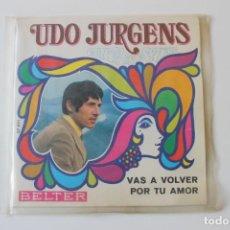 Discos de vinilo: UDO JURGENS SINGLE, VAS A VOLVER, BELTER 1969. Lote 220477841